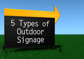 does your sign shop offer these 5 types of outdoor signage