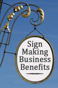 Sign Making Business Benefits