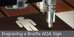 Engraving a Braille ADA Sign
